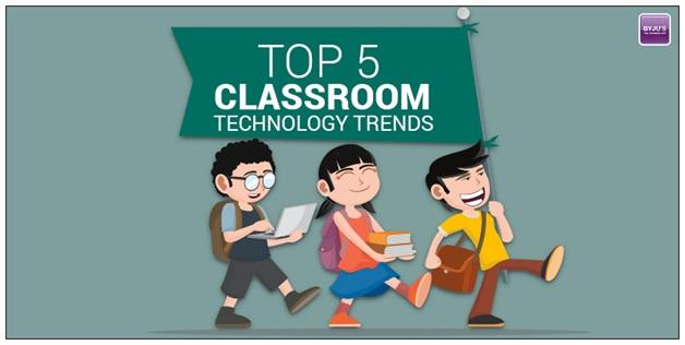 Top 5 Classroom Technology Trends