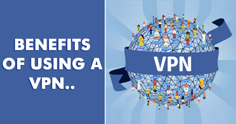 Benefit from Using a VPN Service