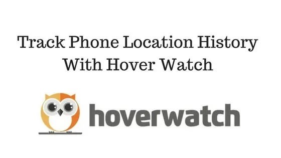 Track Everything With HoverWatch
