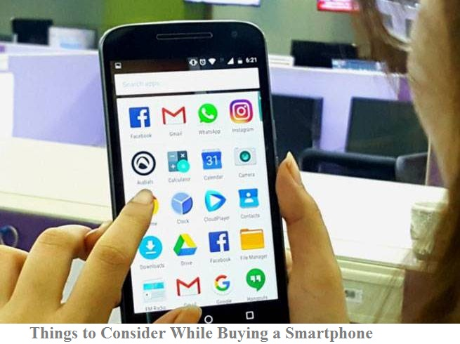 Things to Consider While Buying a Smartphone