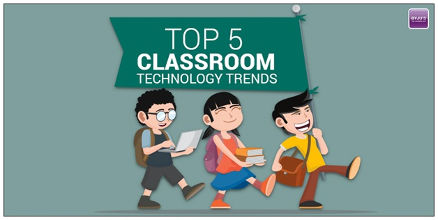 Top 5 Classroom Technology Trends