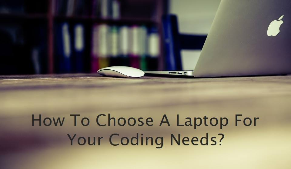 Laptop For Your Coding Needs