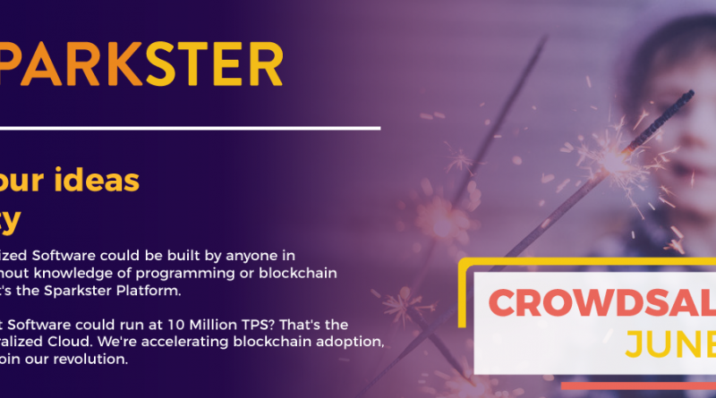 Sparkster – Next Promising Blockchain Project Claiming 10M TPS