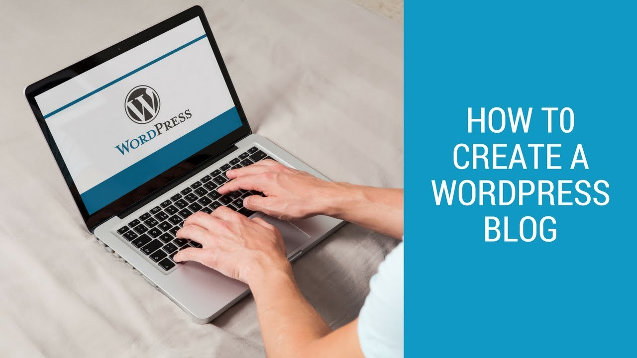 How To Create A Wordpress Blog In 2018