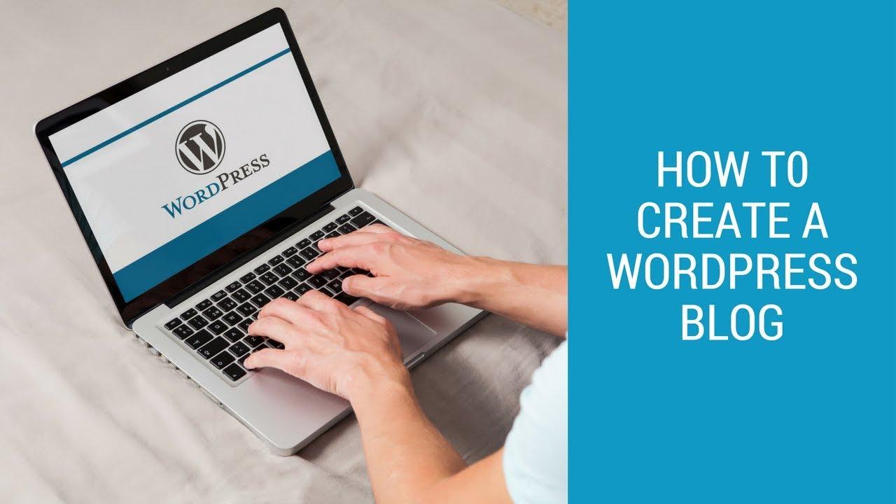 How To Create A WordPress Blog In 2018