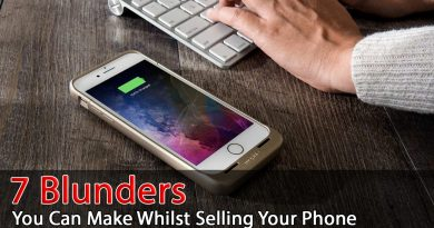 7 Blunders You Can Make Whilst Selling Your Phone For Cash