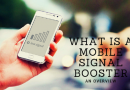 A Mobile Signal Booster: An Overview