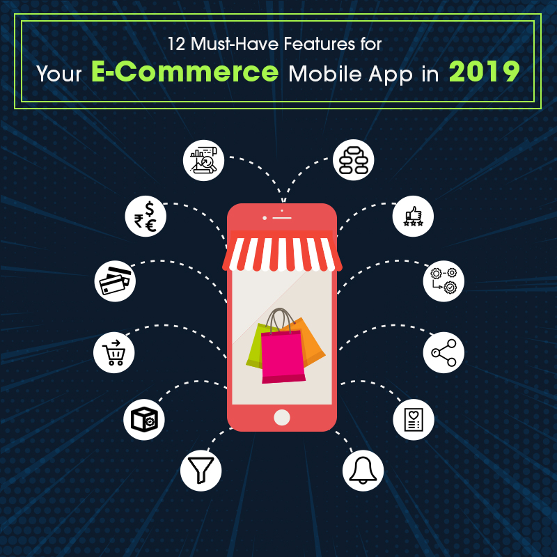 12-must-have-features-for-your-e-commerce-mobile-app-in-2019