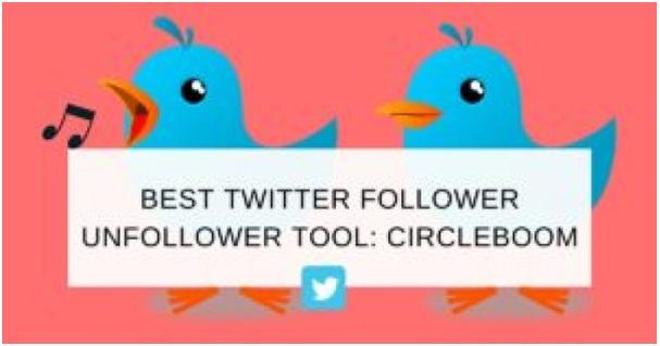 best twitter Unfollow Tool Circleboom