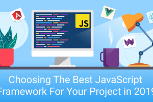 Choosing The Best Javascript Framework For Your Project In 2019