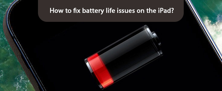 How To Fix Battery Life Issues On The iPad
