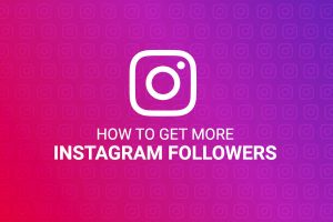How To Gain More Subscribers On Instagram