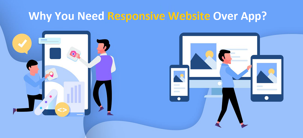 Why You Need Responsive Website Over App