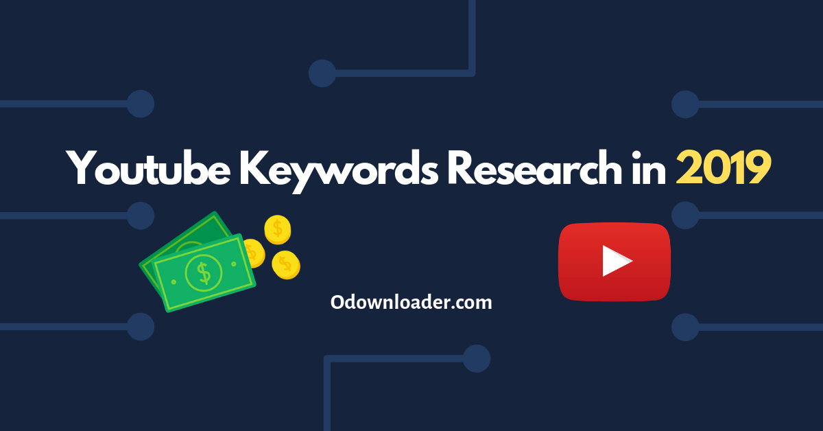 YouTube Keyword Research In 2019