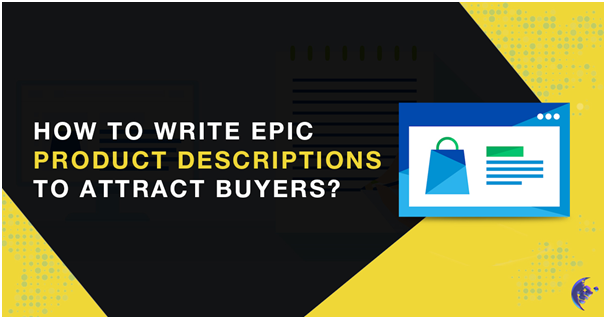How To Write Epic Product Descriptions To Attract Buyers