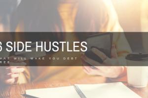 6 Side Hustles That Will Make You Debt Free
