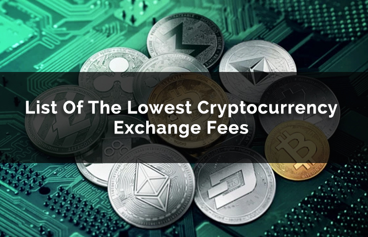 Which Cryptocurrency Exchange Has The Lowest Fees