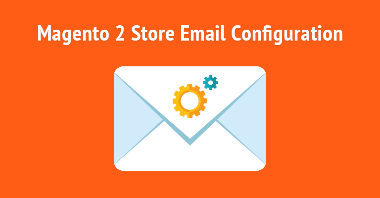 A Complete Guide On SMTP Email For Magento 2