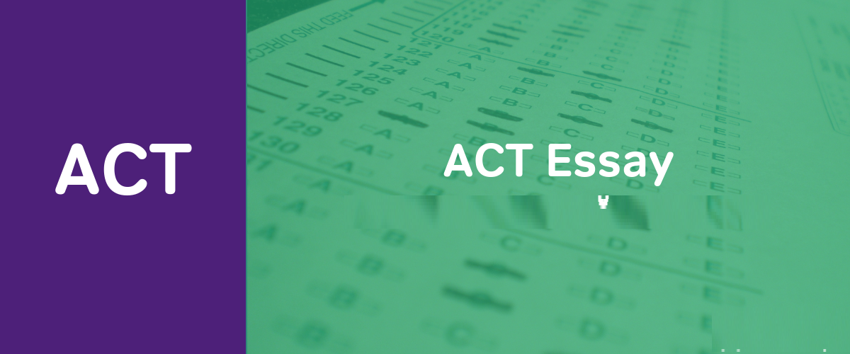 How To Ace Your ACT Essay