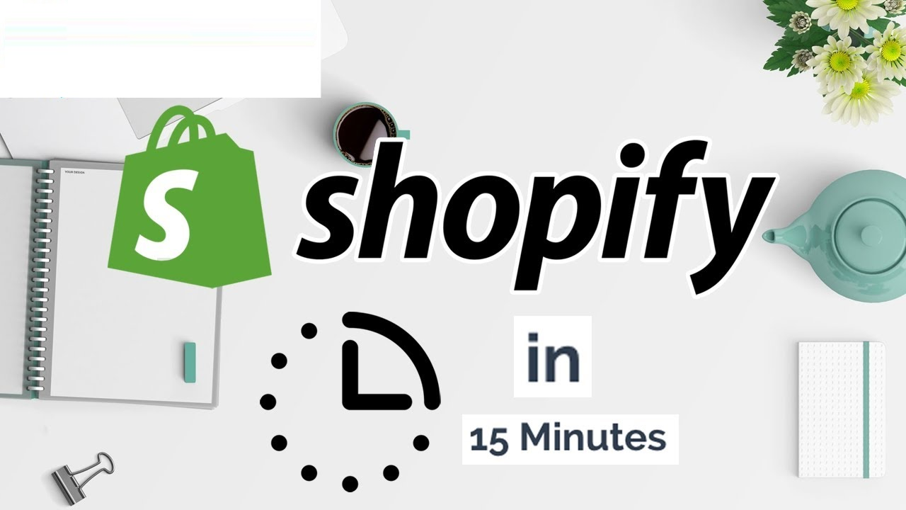 It Should Not Take More Than 15 Minutes To Create Your Shopify Online Store