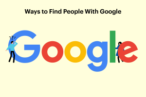 5 Best Tips For Finding People With Google