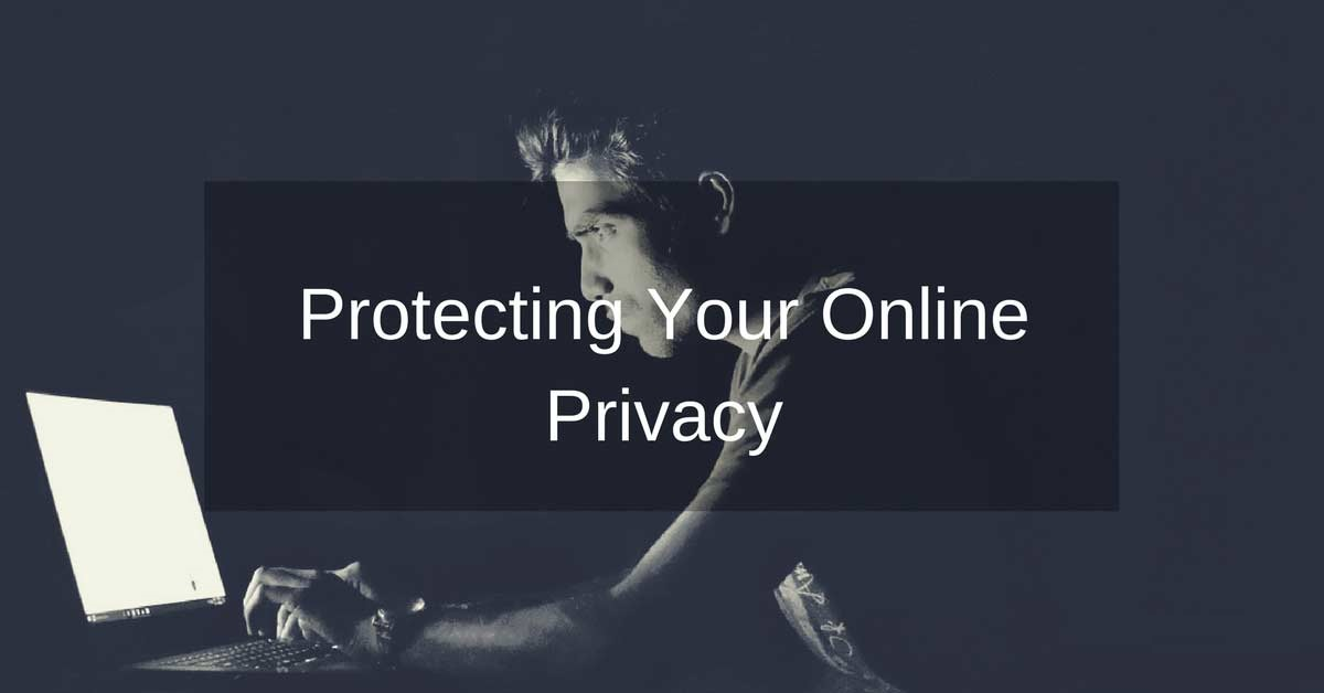 6 Best Tips To Stay Anonymous And Protect Your Online Privacy