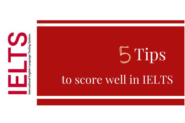 How To Score Well In IELTS