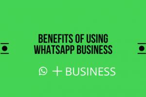 Benefits of Using WhatsApp Business
