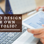 How To Design Your Own Portfolio