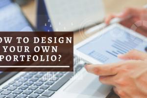 How To Design Your Own Portfolio