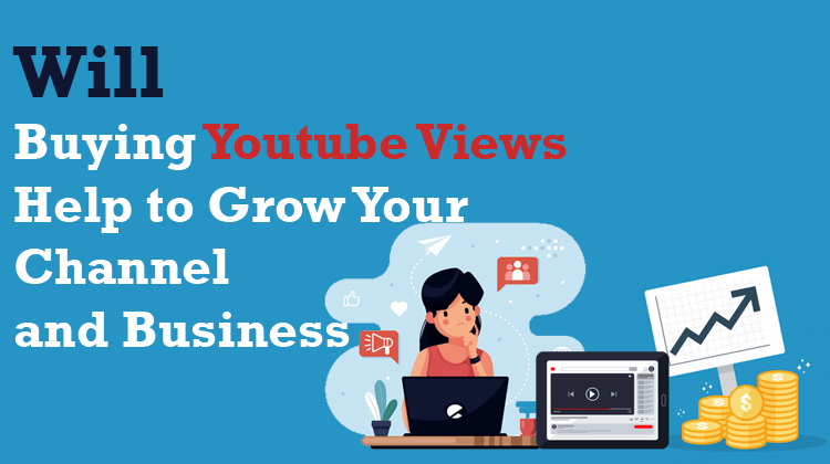 Buying YouTube Views to Grow Your Channel