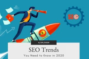 SEO Trends You Must Know for 2020