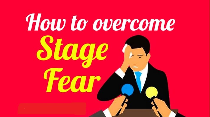 How To Overcome Stage Fear