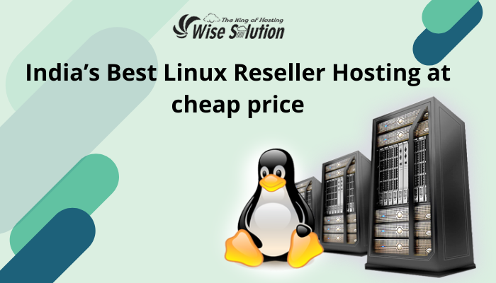 India's Best Linux Reseller Hosting at cheap price