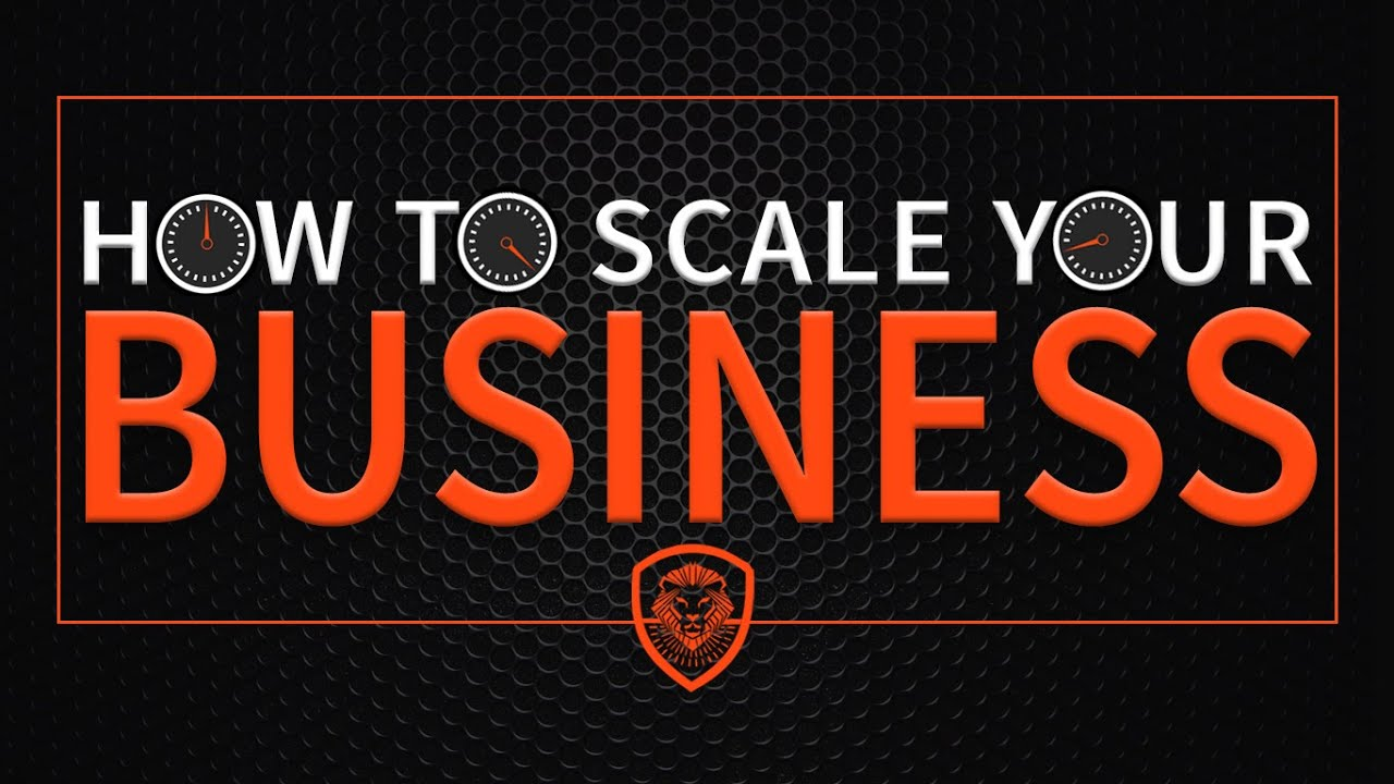 How To Scale Your Busines