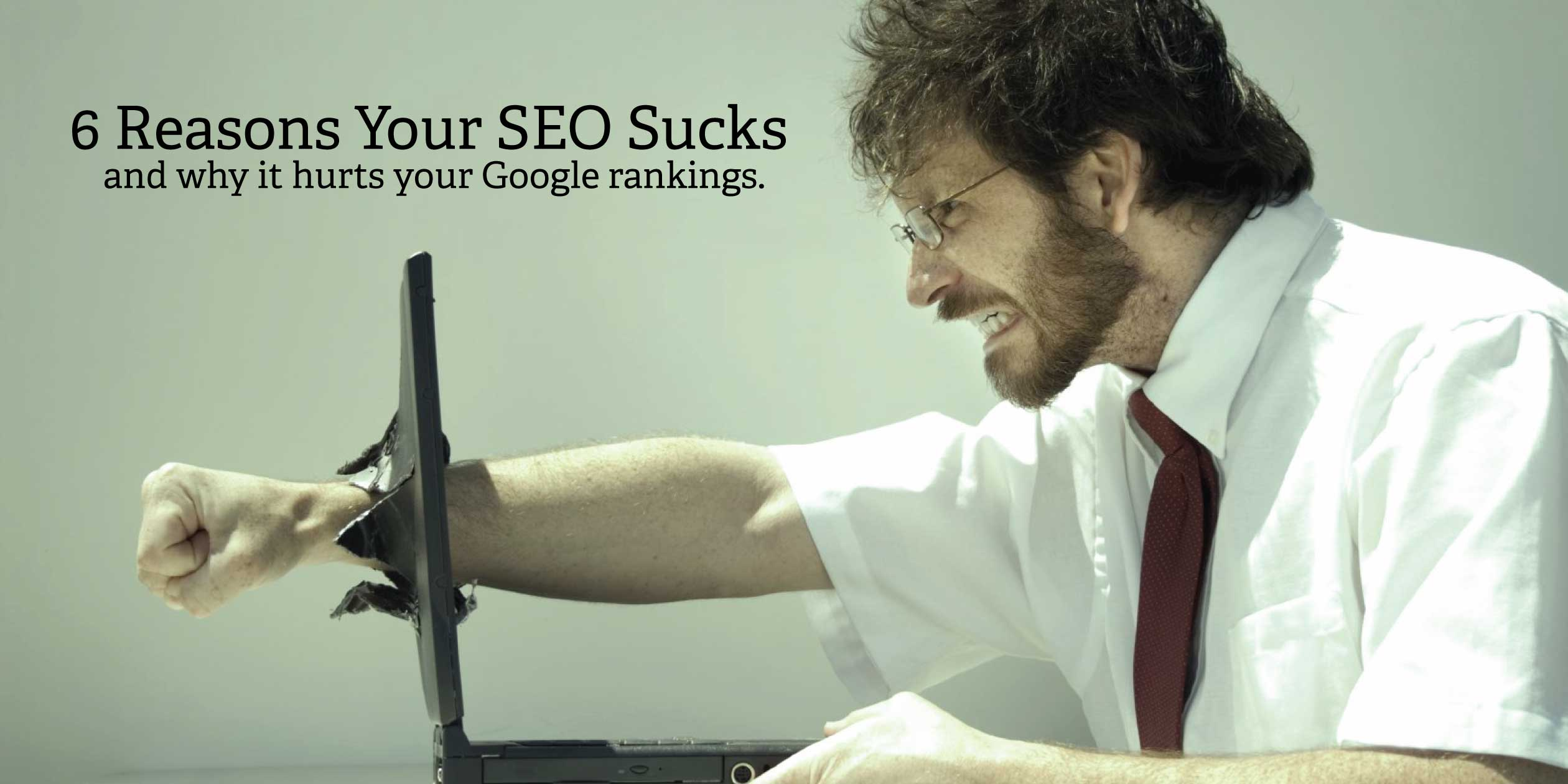 Reasons Why Your SEO Sucks