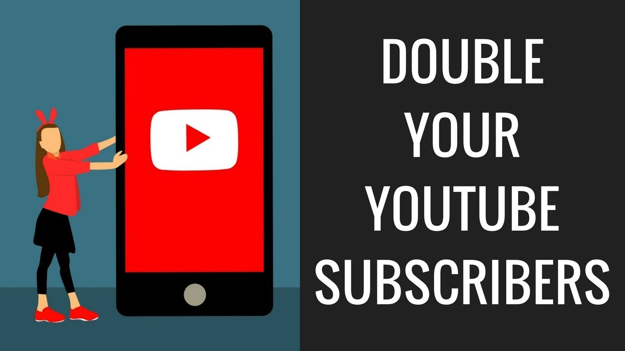 How To Double Your Youtube Subscribers