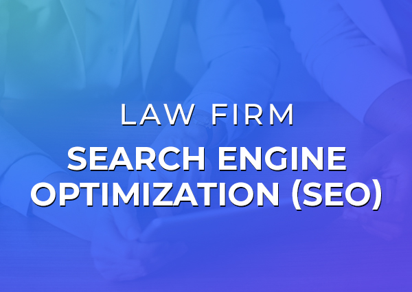 SEO Company To Handle Your Law Firm Website