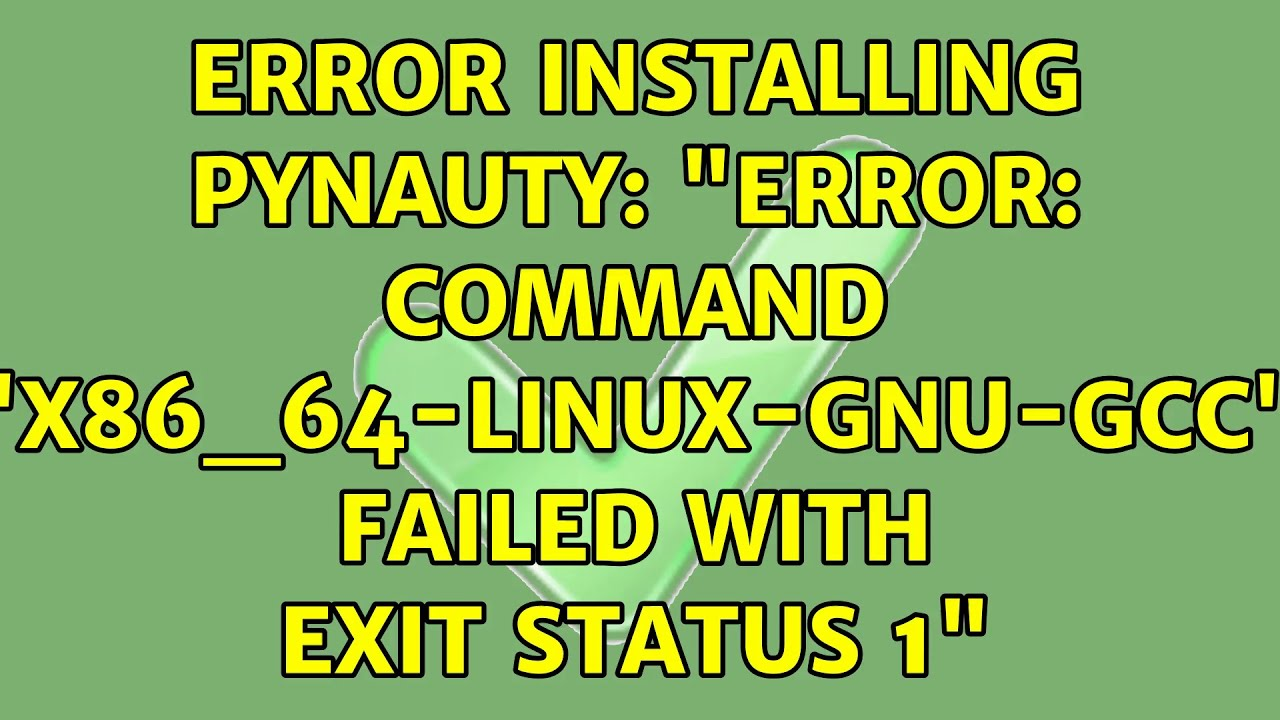 Dealing with error command X86_64-LINUX-GNU-GCC Failed
