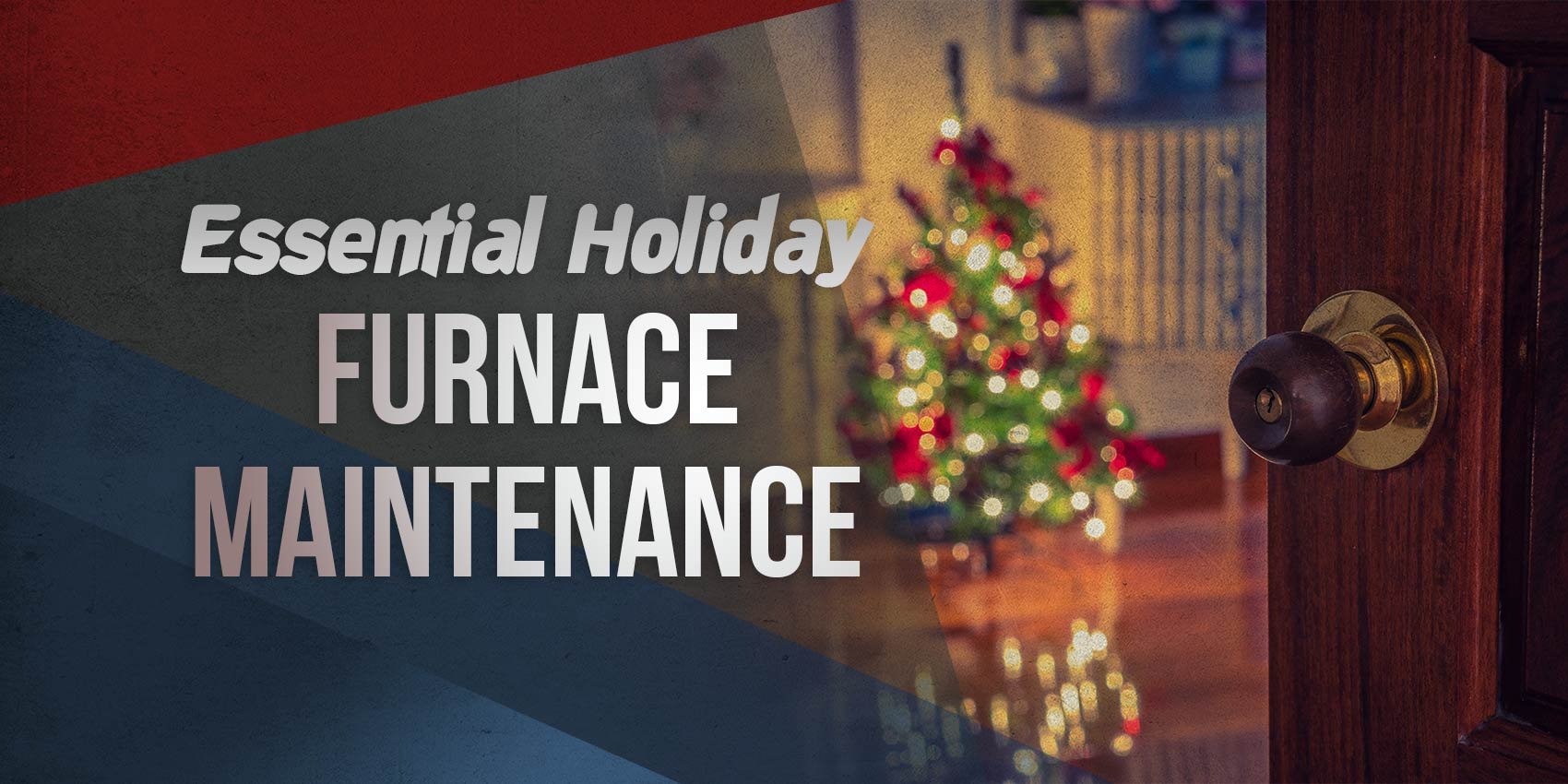 Essential Holiday Furnace
