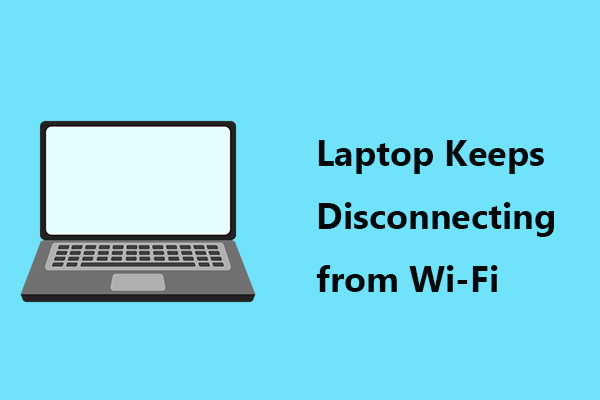 Laptop Keep Disconnecting From Wi-Fi
