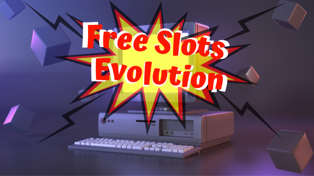 From The 19th Century To Now: Free Slots Evolution