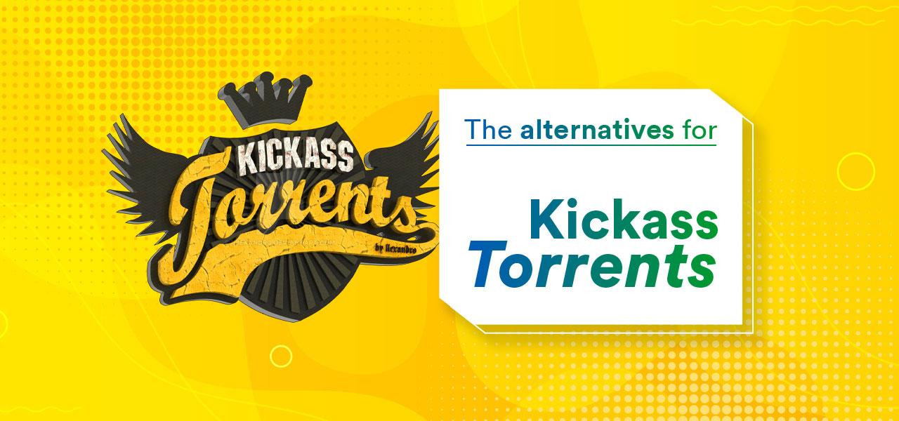 Kickass Torrents and Their Alternatives