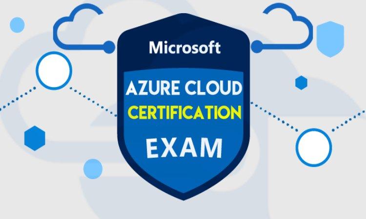 Azure Cloud Certification Exam