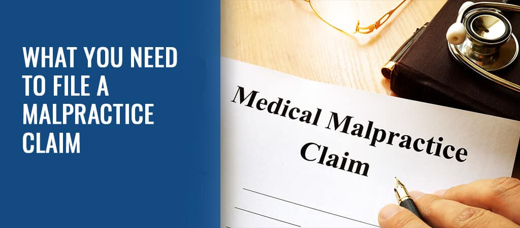 Malpractice Victim Need To Do To File A Claim