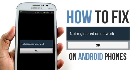 Fix Galaxy S6 Not Registered on Network Error