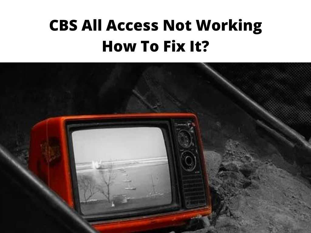 How to Fix CBS All Access Not Working Issue