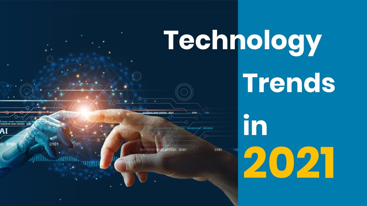 Latest Technology Trends In 2021