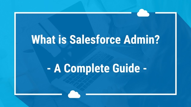 What Is Salesforce Admin