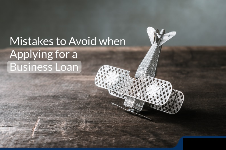 8 Mistakes You Must Avoid Before Availing Of A Business Loan